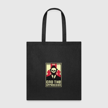 End The Oppression - Tote Bag