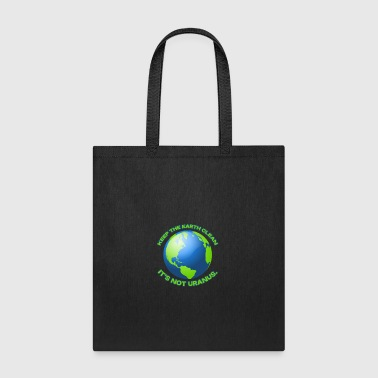Keep the earth clean - Tote Bag