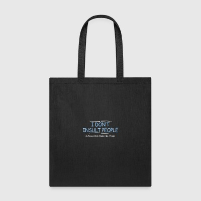 I Dont Insult People - Tote Bag