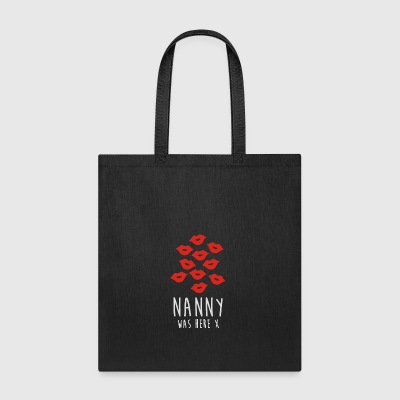 Nanny Was Here - Tote Bag