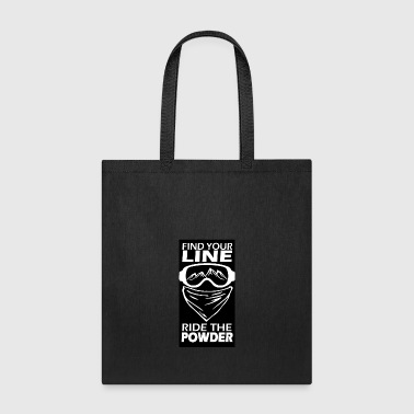 find your line ride the powder black - Tote Bag
