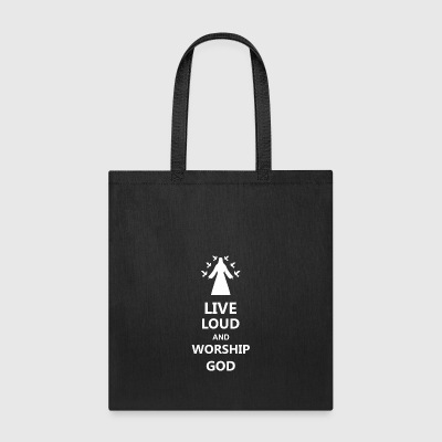 Live Loud And Worship God - Tote Bag