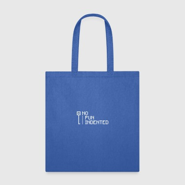 no pun indented - Tote Bag