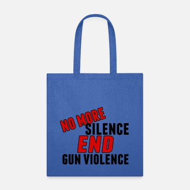 Gun End Gun Violence - Tote Bag