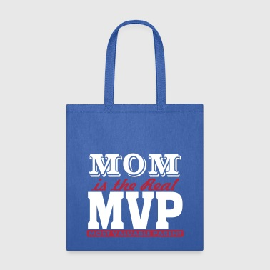 MOM is The Real MVP, Mother's Day Gift. - Tote Bag