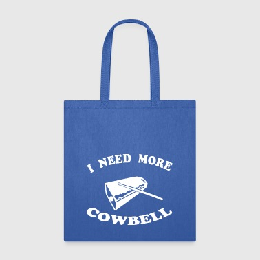 more cowbell - Tote Bag
