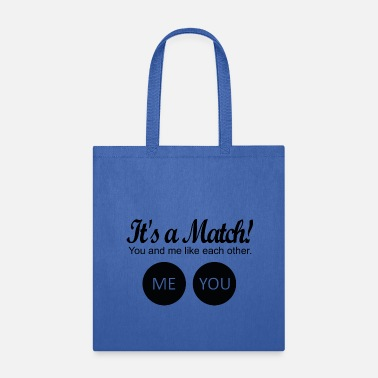 Matching It's a match! - Tote Bag