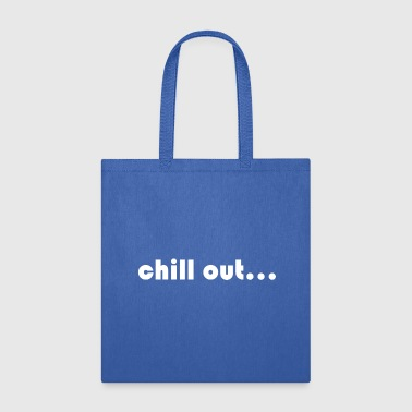 chill out - Tote Bag