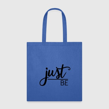 Just be - Tote Bag