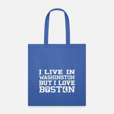 Boston Love Live Washington Love Boston Apparel Clothing - Tote Bag