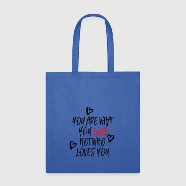You are what you Love - Tote Bag