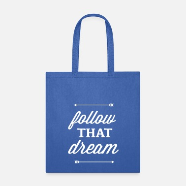follow that dream - Tote Bag