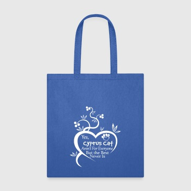 Cyprus Cat Arent For Everyone - Tote Bag