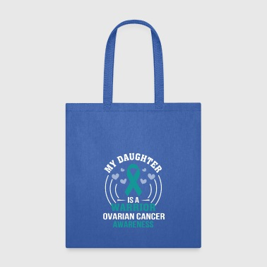 Daughter Is Warrior Ovarian Cancer Awareness - Tote Bag
