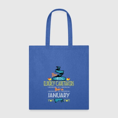 Elderly Best Elderly Caretakers are Born in January Gift - Tote Bag