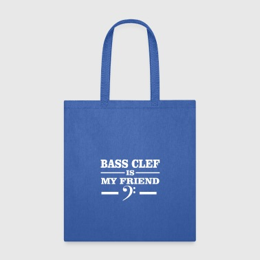 Bass Clef Bass Clef Is My Friend Bass Clef Shirt - Tote Bag