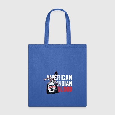 American Indian Indians - American Indian Blood - Tote Bag