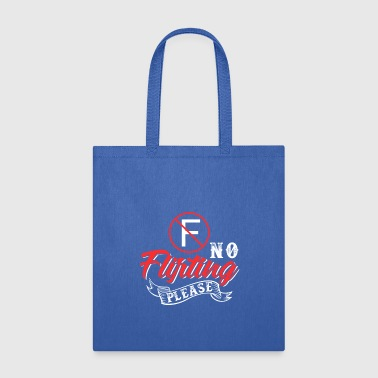 Flirt No Flirting Please - Tote Bag