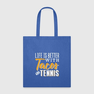 Life Is Better With tacos And Tennis - Tote Bag