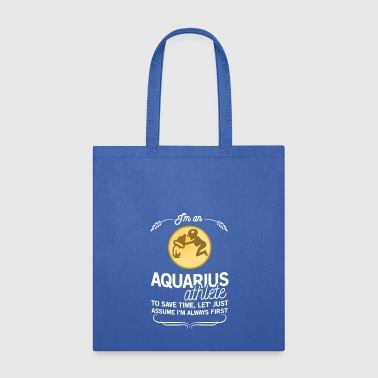 AQUARIUS ATHLETE TO SAVE TIME ASSUME ALWAYS FIRST - Tote Bag
