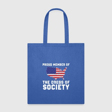 Proud Member Of The Dregs Of Society USA Flag - Tote Bag