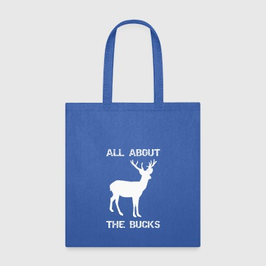 Hunting All About the Bucks Funny Deer Hunting Hunter Gift - Tote Bag