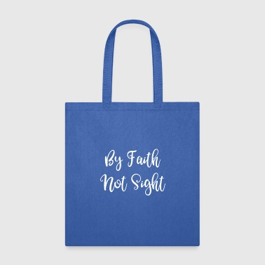 Group Religious Live By Faith Not By Sight Corinthians Bible Quote Christan Gift - Tote Bag