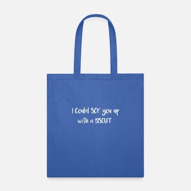 Tea Southern Sop You Up With a Bicuit Southern Saying - Tote Bag
