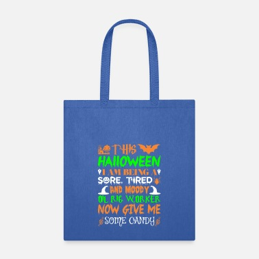 Oil Rig This Halloween Being Tired Oil Rig Worker Candy - Tote Bag