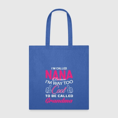 Nana I'M CALLED NANA - Tote Bag