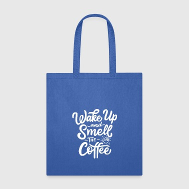 Wake up and smell the coffee 3 - Tote Bag