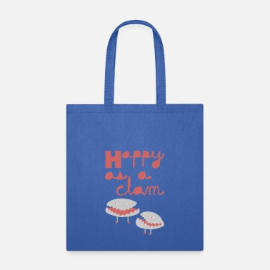 Clam  happy as a clam - Tote Bag