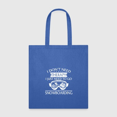 Funny I Don't Need Therapy Snowboarding - Tote Bag