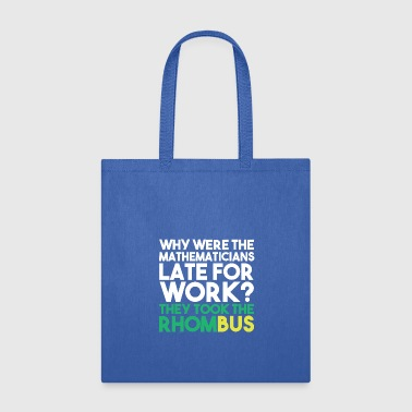 Rhombus MATH HATERS STUDENTS FUNNY GIFT LATE RHOMBUS - Tote Bag