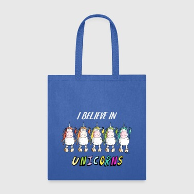Unicorn I believe in unicorns - Unicorn - gift - funny - Tote Bag