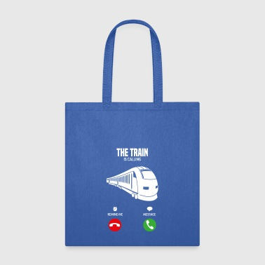 Freight Train The Train is calling shirt gift - Tote Bag