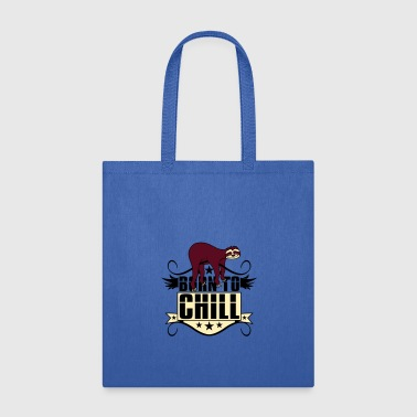 chill relax calm cozy sloth lazy slow recover holi - Tote Bag