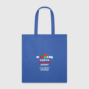 Throw Away An apple a day keeps anyone away if you throw it - Tote Bag