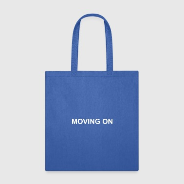 MOVING ON - Tote Bag