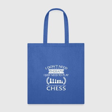 Funny I Don't Need Therapy Chess - Tote Bag