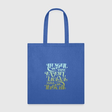 Hunger Hunger is the enemy - Tote Bag