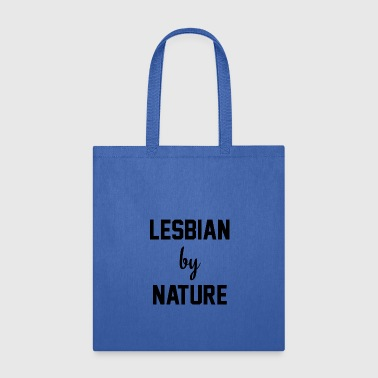 lesbian by nature - Tote Bag