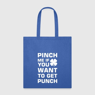 Pinch Me If You Want Get Punch Saint Patricks Day - Tote Bag