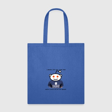 Reddit! Satire or Mental Illness - Tote Bag