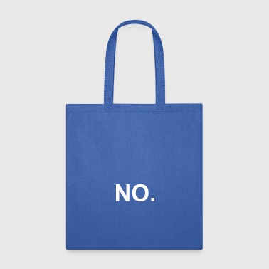 Just JUST NO. - Tote Bag