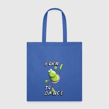 Born To Dance Frog - Ballet - Dancing - Gift - Tote Bag