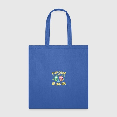 Bluff Poker Keep Calm And Bluff On - Tote Bag