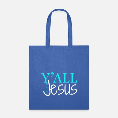 Orthodox Y'all need Jesus Yall faith - Tote Bag