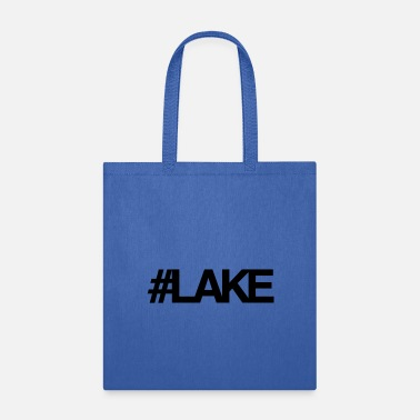 Lake #Lake - Tote Bag