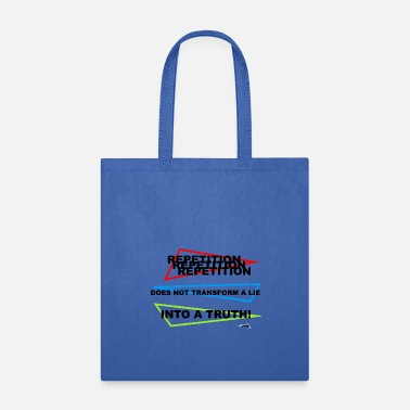 Liar Repetition does not transform a lie into a truth. - Tote Bag